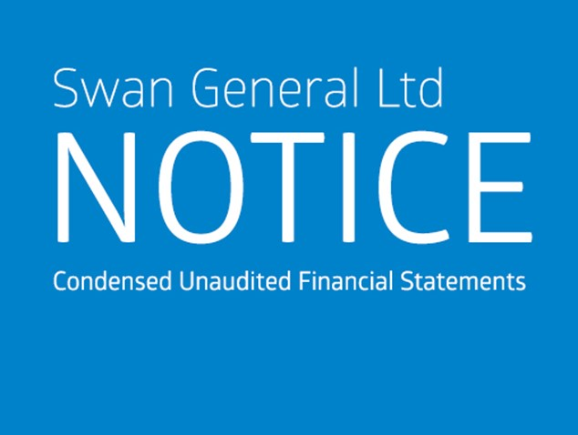 Notice - Swan General Ltd - Condensed Unaudited Financial Statements - Quarter Ended 31 March 2018