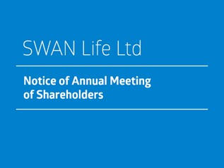 Notice of Annual Meeting of Shareholders - Swan Life Ltd