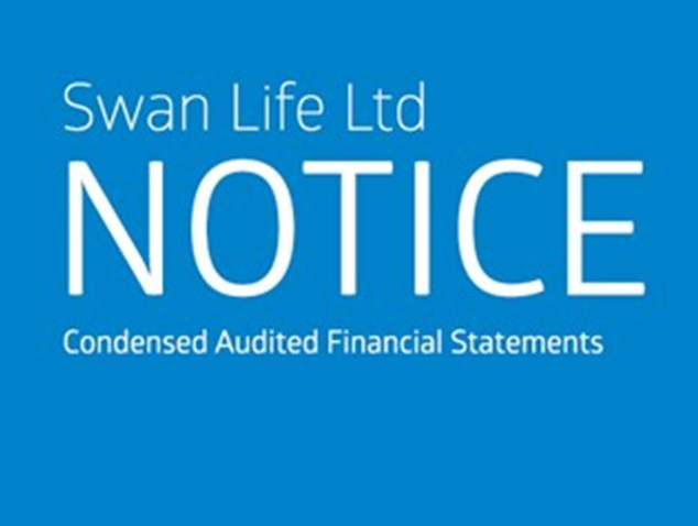 Notice - Swan Life Ltd - Condensed Audited Financial Statements - Year Ended 31 December 2018