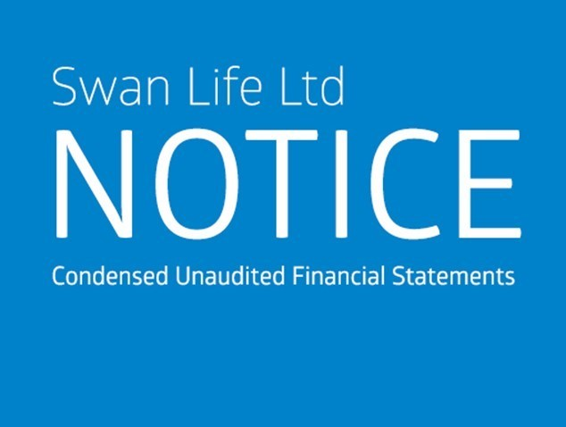 SWAN LIFE LTD - NOTICE - CONDENSED UNAUDITED FINANCIAL STATEMENTS FOR THE NINE MONTHS AND QUARTER ENDED 30 SEPTEMBER 2020
