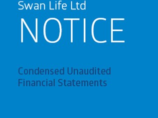 SWAN Life Ltd - Notice - Condensed Unaudited Financial Statements - Quarter Ended 30 June 2015