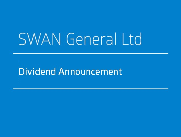 Swan General Ltd LEM Dividend Announcement