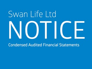 Notice - Swan Life Ltd - Condensed Audited Financial Statements - Year Ended 31 December 2017